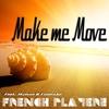 Couverture de l'album Make Me Move (feat. Mylene & Fredinhio) - Single