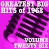Couverture de l'album Greatest Big Hits of 1962, Vol. 26