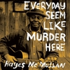 Cover of the album Everyday Seem Like Murder Here