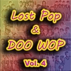 Cover of the album Lost Pop & Doo Wop, Vol. 4