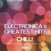 Cover of the album Electronica's Greatest Hits Chill!