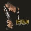 Couverture de l'album Desperado (The Soundtrack)