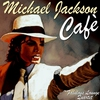 Cover of the album Michael Jackson Cafe'
