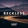 Cover of the album Reckless (feat. Wayward Daughter) [Gareth Emery & Luke Bond Remix] - Single