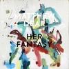 Cover of the album Her Fantasy - Single