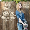Cover of the album Life, Death, and the Spaces Between