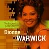 Couverture de l'album The Legend Collection: Dionne Warwick