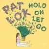 Couverture de l'album Hold On Let Go