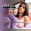 Couverture de l'album Lean On (Acoustic Version) - Single