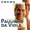 Cover of the album Focus - O Essencial de Paulinho da Viola