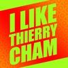 Couverture de l'album I Like Thierry Cham