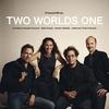 Couverture de l'album Two Worlds One (feat. Cornelius Claudio Kreusch, Badi Assad, Johannes Tonio Kreusch & Jamey Haddad)