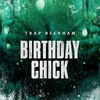 Cover of the album Birthday Chick - Single