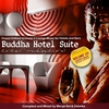 Couverture de l'album Buddha Hotel Suite, Vol. 2 - Finest Chillout Grooves & Lounge Music for Hotels and Bars