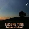 Couverture de l'album Leisure Time - Lounge & Chillout