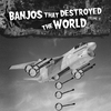 Cover of the album Banjos That Destroyed the World, Vol. 2