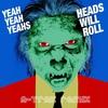Couverture de l'album Heads Will Roll (A-Trak Remix) - EP
