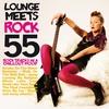 Couverture de l'album Lounge Meets Rock (55 Rock Tracks in a Chillout Mood)
