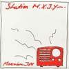 Cover of the album Station M.X.J.Y.