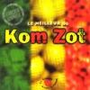 Cover of the album Le meilleur de Kom Zot