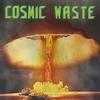 Couverture de l'album Cosmic Waste