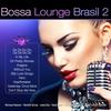 Couverture de l'album Bossa Lounge Brasil,  Vol. 2