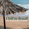 Cover of the album Chill in Brazil - The Samba & Bossa Lounge