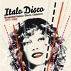 Couverture de l'album Italo Disco - Essential Italian Disco Classics 1977-1985