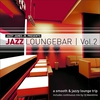 Cover of the album Jazzy James Jr. Presents Jazz Loungebar, Vol. 2: A Smooth & Jazzy Lounge Trip