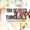 Couverture de l'album Six Degrees of Inner Turbulence