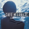 Couverture de l'album Cafe de Luna, Vol. 2: Mediterranean Chill