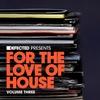 Couverture de l'album Defected Presents For the Love of House, Vol. 3