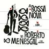 Cover of the album A Bossa Nova De Roberto Menescal E Seu Conjunto