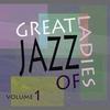 Cover of the album Great Ladies Of Jazz Vol 1