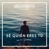 Couverture de l'album Sé Quién Eres Tú (feat. Su Presencia)