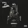 Couverture de l'album Fuck Yo Feelings