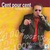 Cover of the album Cent pour cent
