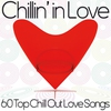 Cover of the album Chillin' in Love (60 Top Chill out love songs)