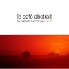 Cover of the album Le Café Abstrait, vol. 7