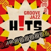 Cover of the album Groove Jazz Hits