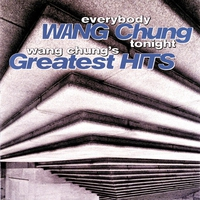 Couverture du titre Everybody Wang Chung Tonight: Wang Chung's Greatest Hits
