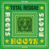 Couverture de l'album Total Reggae: Roots