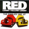 Couverture de l'album The Red Lorry Yellow Lorry - Singles Collection 1982-87