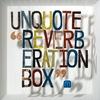 Cover of the album Reverberation Box