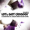 Couverture de l'album Let's Get Deeper, Vol. 2 (A Collection of Unique Deep House Tunes)