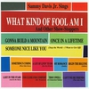Couverture de l'album What Kind of Fool Am I: And Other Show-Stoppers