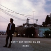 Cover of the album Don't Get Weird on Me, Babe