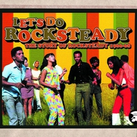 Cover of the track Let's Do Rocksteady: The Story of Rocksteady, 1966–68