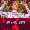 Cover of the album Only You Jesus - Single