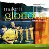 Couverture de l'album Make It Glorious